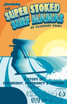 Cartaz de Introducing the Super Stoked Surf Mamas of Pleasure Point, 1º Festival Internacional de Cinema de Surf de Ubatuba. Foto: Reprodução.